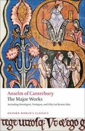 Anselm of Canterbury: The Major Works (Oxford Worlds Classics Series)