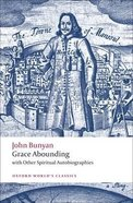 Grace Abounding: With Other Spiritual Autobiographies (Oxford World's Classics Series) Paperback