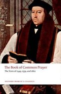 Book of Common Prayer, The: The Texts of 1549, 1559 and 1662 (Oxford World's Classics Series)