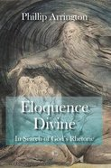 Eloquence Divine: In Search of God's Rhetoric Paperback