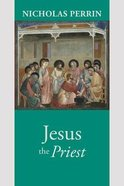 Jesus the Priest Paperback