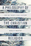 A Philosophy of the Christian Religion: For the Twenty-First Century Paperback