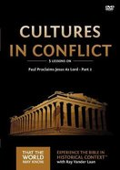 Cultures in Conflict : Paul Proclaims Jesus as Lord Part #02 (DVD Study) (#16 in That The World May Know Series) DVD