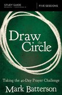 Draw the Circle: Taking the 40 Day Prayer Challenge (Study Guide) Paperback