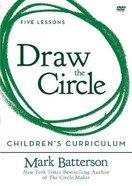 Draw the Circle: Taking the 40 Day Prayer Challenge (Children's Curriculum) DVD