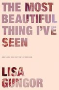 The Most Beautiful Thing I?Ve Seen eBook