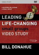 Leading Life-Changing Small Groups: 8 Sessions on Leading a Small Group (Video Study) DVD