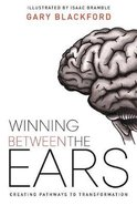 Winning Between the Ears: Creating Pathways to Transformation Paperback