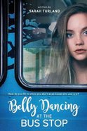 Belly Dancing At the Bus Stop Paperback