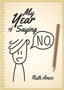 My Year of Saying No: Lessons I Learned About Saying No, Saying Yes, and Bringing Some Balance to My Life Paperback