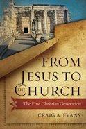 From Jesus to the Church Hardback
