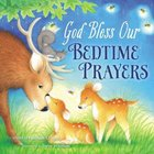 God Bless Our Bedtime Prayers (A God Bless Book Series) Board Book