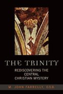 Trinity: Rediscovering the Central Christian Mystery Paperback