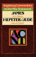 James, 1 Peter, 2 Peter, and Jude (Augsburg Commentary On The New Testament Series) Paperback