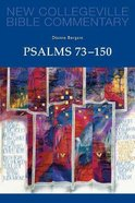 Psalms 73-150 (#23 in New Collegeville Bible Commentary Series)