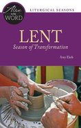 Lent, Season of Transformation: Alive in the Word - Liturgical Seasons
