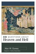 40 Questions About Heaven and Hell (40 Questions Series) Paperback