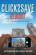 Click to Save Reboot: The Digital Ministry Bible Paperback