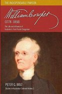 William Cowper the Indispensable Parson - the Life and Influence of Australia's First Parish Clergyman (1778-1858) (#02 in Studies In Australian Colon