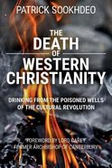 The Death of Western Christianity: Drinking From the Poisoned Wells of the Cultural Revolution