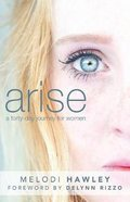 Arise: A 40-Day Journey For Women