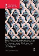 The Routledge Handbook of Contemporary Philosophy of Religion Paperback