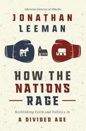 How the Nations Rage: Rethinking Faith and Politics in a Divided Age Hardback