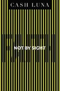 Not By Sight eBook