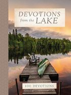 Devotions From the Lake: 100 Devotions Hardback