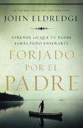 Forjado Por El Padre (Fathered By God)