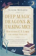 Deep Magic, Dragons and Talking Mice Paperback