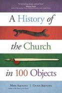 A History of the Church in 100 Objects Paperback