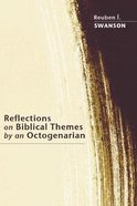 Reflections on Biblical Themes By An Octogenarian Paperback