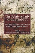 The Fabric of Early Christianity Paperback