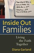 Inside Out Families: Living the Faith Together Paperback