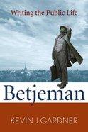 Betjeman: Writing the Public Life Hardback