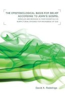 The Epistemological Basis For Belief According to Johns Gospel Paperback