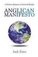 Anglican Manifesto: A Christian Response to Oneworld Religion Paperback