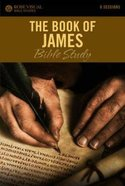 The Book of James (6 Sessions) (Rose Visual Bible Studies Series) Paperback