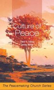 Culture of Peace: The Peacemaking Church Series Paperback