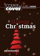 A Strange Christmas (Cover To Cover Advent Study Guide Series)