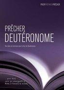 Precher Deuteronome: Des Plans De Sermons Pour Le Livre Du Deuteronome Paperback