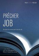 Precher Job: Des Plans De Sermons Pour Le Livre De Job