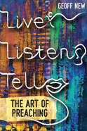 Live, Listen, Tell: The Art of Preaching