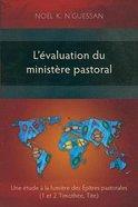 L'evaluation Du Ministere Pastoral: Une Etude a La Lumiere Des Epitres Pastorales Paperback