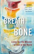 Breath and Bone: Living Out the Mission of God in the World Paperback