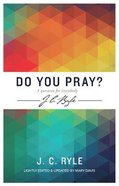 Do You Pray?: A Question For Everybody Paperback