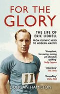 For the Glory: The Life of Eric Liddell Paperback