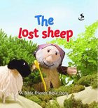 The Lost Sheep (Bible Friends Series) Paperback