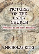 Pictures of the Early Church: Welcome to the New Testament Paperback